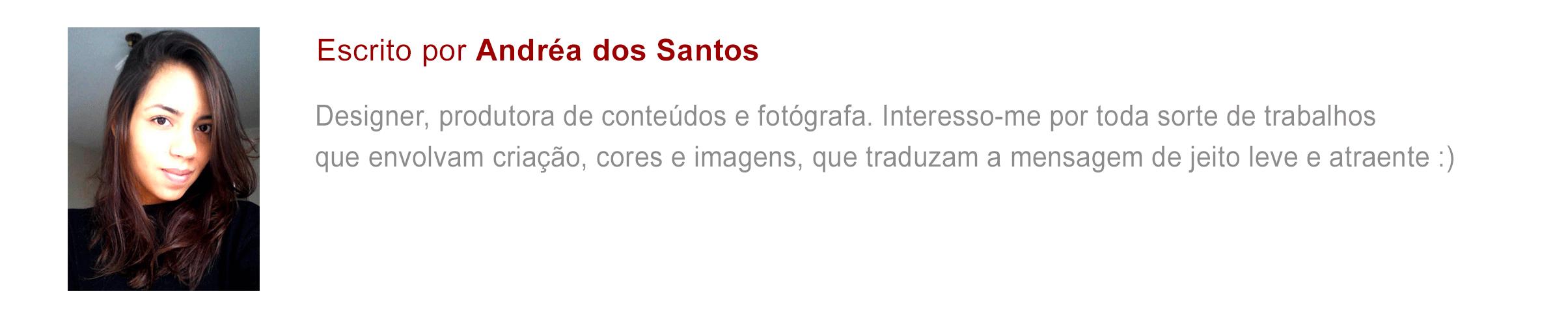 @andreasantdos Designer, produtora de conteúdo e fotógrafa.
